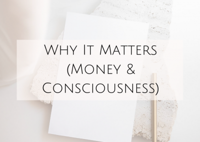 Why it matters (Money & Consciousness)