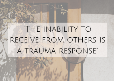 """""""The inability to receive from others is a trauma response"""""""