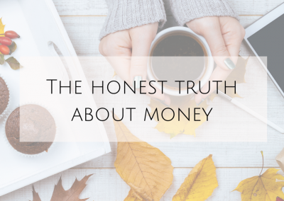 The honest truth about money…