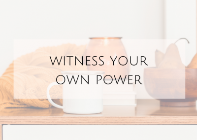 Witness Your Own Power