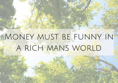 Money must be funny in a rich mans world