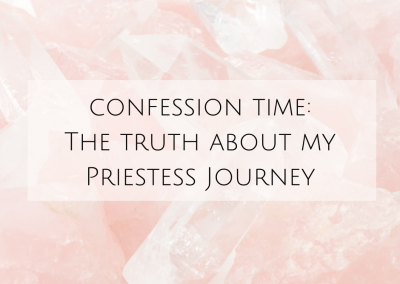 Confession Time: The truth about my Priestess Journey