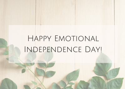Happy Emotional Independence Day!