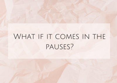What if it comes in the pauses?