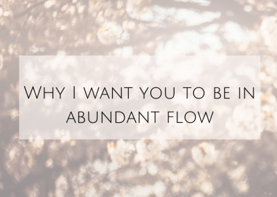 Why I want you to be in abundant flow