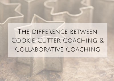 The difference between Cookie Cutter Coaching & Collaborative Coaching