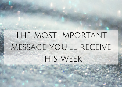 The most important message you'll receive this week