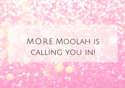 M.O.R.E Moolah is calling you in!