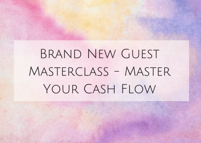 Brand New Guest Masterclass – Master Your Cash Flow