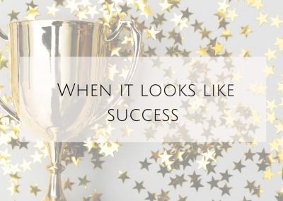 When it looks like success