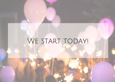 We start today!