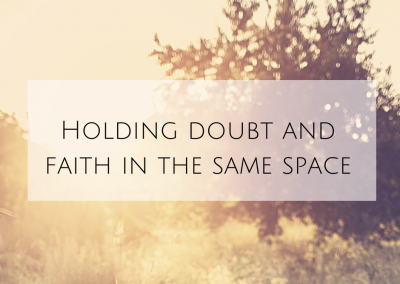 Holding doubt and faith in the same space