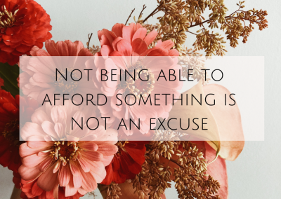 Not being able to afford something is NOT an excuse