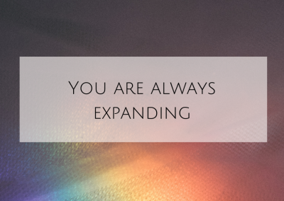 You are always expanding